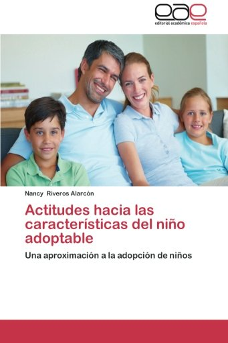 9783844340525: Actitudes hacia las características del niño adoptable: Una aproximación a la adopción de niños (Spanish Edition)
