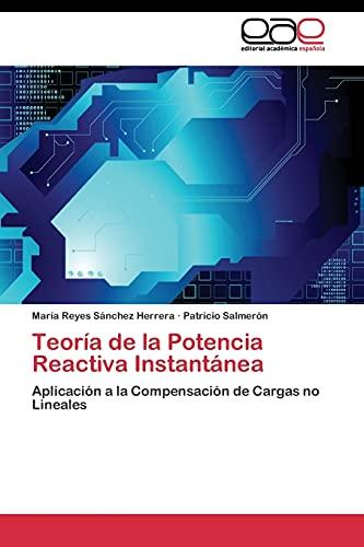 9783844341409: Teoría de la Potencia Reactiva Instantánea: Aplicación a la Compensación de Cargas no Lineales (Spanish Edition)
