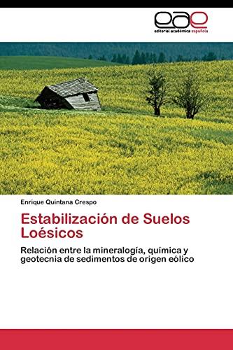 Estabilización de Suelos Loésicos: Relación entre la: Enrique Quintana Crespo
