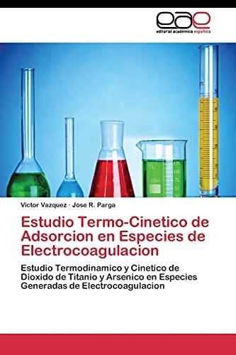 9783844341614: Estudio Termo-Cinetico de Adsorcion en Especies de Electrocoagulacion