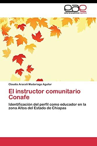 9783844341829: El instructor comunitario Conafe: Identificación del perfil como educador en la zona Altos del Estado de Chiapas (Spanish Edition)