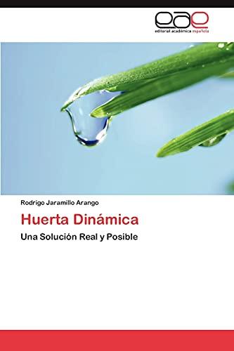 9783844341874: Huerta Dinámica: Una Solución Real y Posible