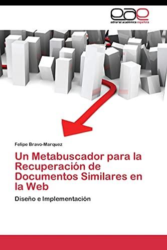 9783844342796: Un Metabuscador para la Recuperación de Documentos Similares en la Web: Diseño e Implementación (Spanish Edition)
