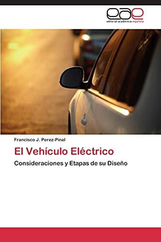 9783844343007: El Vehículo Eléctrico: Consideraciones y Etapas de su Diseño (Spanish Edition)