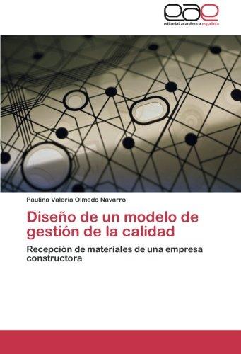 9783844343175: Diseño de un modelo de gestión de la calidad: Recepción de materiales de una empresa constructora (Spanish Edition)