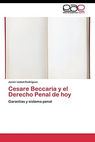 Cesare Beccaria y El Derecho Penal de: Llobet Rodriguez Javier