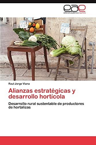Alianzas Estrategicas y Desarrollo Horticola: Raul Jorge Viana