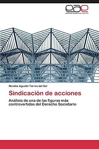 9783844344219: Sindicación de acciones: Análisis de una de las figuras más controvertidas del Derecho Societario (Spanish Edition)