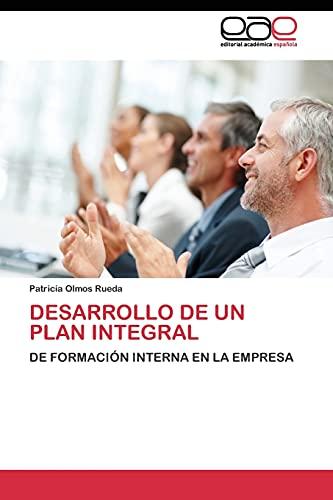 9783844344356: DESARROLLO DE UN PLAN INTEGRAL: DE FORMACIÓN INTERNA EN LA EMPRESA (Spanish Edition)