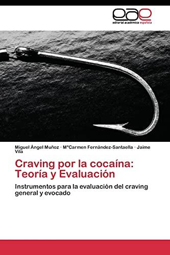9783844344646: Craving por la cocaína: Teoría y Evaluación: Instrumentos para la evaluación del craving general y evocado (Spanish Edition)