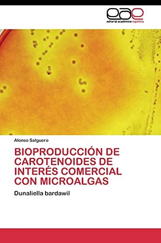 9783844344660: BIOPRODUCCIÓN DE CAROTENOIDES DE INTERÉS COMERCIAL CON MICROALGAS