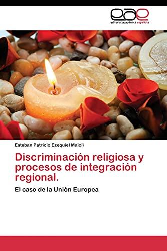9783844344813: Discriminación religiosa y procesos de integración regional.: El caso de la Unión Europea (Spanish Edition)