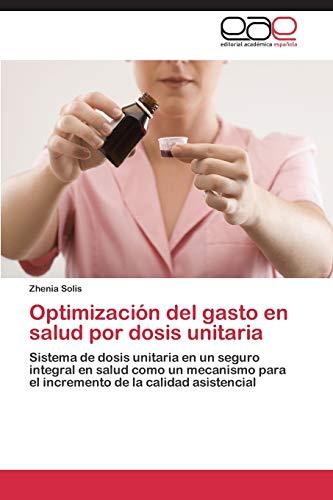 Optimización del gasto en salud por dosis unitaria: Sistema de dosis unitaria en un seguro integral...