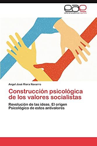 Construccion Psicologica de Los Valores Socialistas: Angel Josà Riera Navarro
