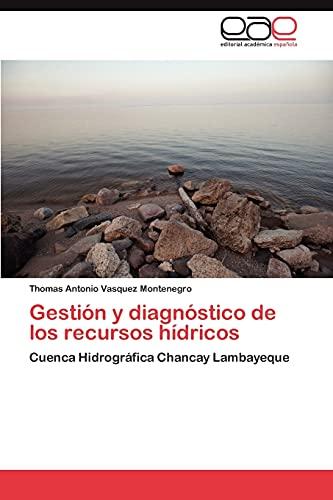 9783844345636: Gestión y diagnóstico de los recursos hídricos: Cuenca Hidrográfica Chancay Lambayeque (Spanish Edition)