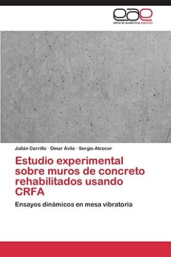 9783844345735: Estudio experimental sobre muros de concreto rehabilitados usando CRFA: Ensayos dinámicos en mesa vibratoria (Spanish Edition)