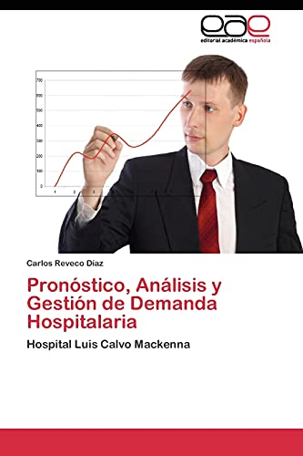9783844345988: Pronóstico, Análisis y Gestión de Demanda Hospitalaria