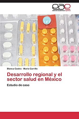 9783844346558: Desarrollo regional y el sector salud en México