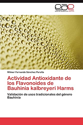 9783844347241: Actividad Antioxidante de Los Flavonoides de Bauhinia Kalbreyeri Harms
