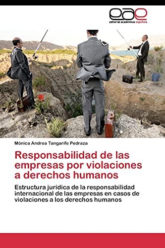 9783844347289: Responsabilidad de las empresas por violaciones a derechos humanos: Estructura jurídica de la responsabilidad internacional de las empresas en casos ... a los derechos humanos (Spanish Edition)