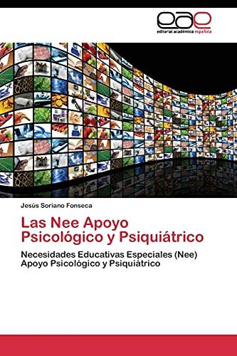 9783844347548: Las Nee Apoyo Psicológico y Psiquiátrico: Necesidades Educativas Especiales (Nee) Apoyo Psicológico y Psiquiátrico (Spanish Edition)