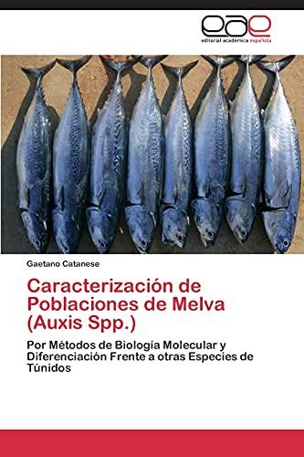 9783844347678: Caracterización de Poblaciones de Melva (Auxis Spp.): Por Métodos de Biología Molecular y Diferenciación Frente a otras Especies de Túnidos (Spanish Edition)