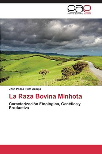 9783844347845: La Raza Bovina Minhota: Caracterización Etnológica, Genética y Productiva (Spanish Edition)