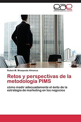 9783844348019: Retos y perspectivas de la metodología PIMS: cómo medir adecuadamente el éxito de la estrategia de marketing en los negocios (Spanish Edition)