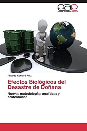 9783844348132: Efectos Biológicos del Desastre de Doñana: Nuevas metodologías analíticas y proteómicas (Spanish Edition)