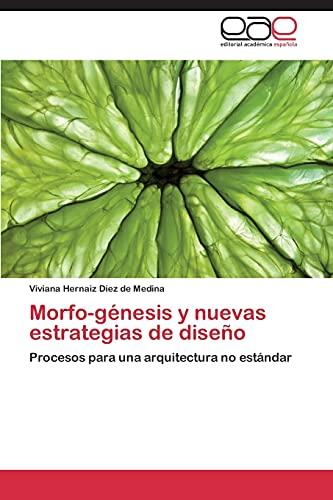 9783844348248: Morfo-génesis y nuevas estrategias de diseño: Procesos para una arquitectura no estándar (Spanish Edition)