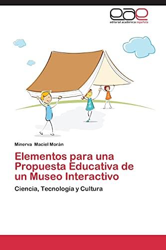 Elementos para una Propuesta Educativa de un Museo Interactivo: Minerva Maciel Morán