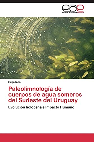 9783844349054: Paleolimnología de cuerpos de agua someros del Sudeste del Uruguay