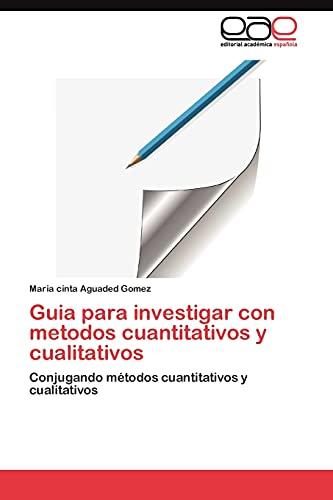 9783844349238: Guia para investigar con metodos cuantitativos y cualitativos