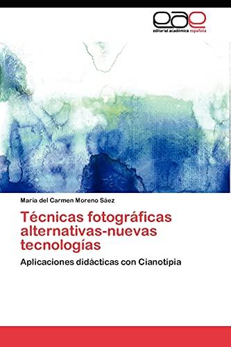 9783844349580: Técnicas fotográficas alternativas-nuevas tecnologías: Aplicaciones didácticas con Cianotipia (Spanish Edition)