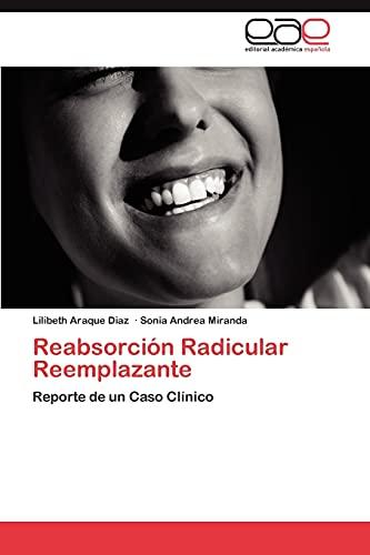 9783844349627: Reabsorción Radicular Reemplazante: Reporte de un Caso Clínico (Spanish Edition)