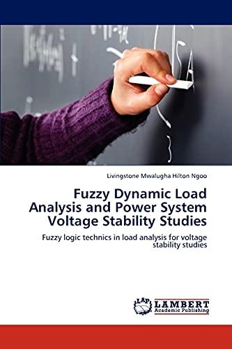 9783844353068: Fuzzy Dynamic Load Analysis and Power System Voltage Stability Studies: Fuzzy logic technics in load analysis for voltage stability studies