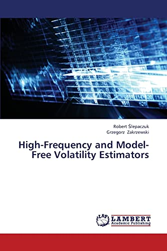 9783844356939: High-Frequency and Model-Free Volatility Estimators