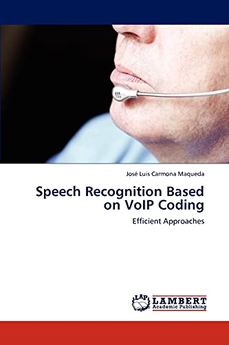 Speech Recognition Based on VoIP Coding: José Luis Carmona Maqueda