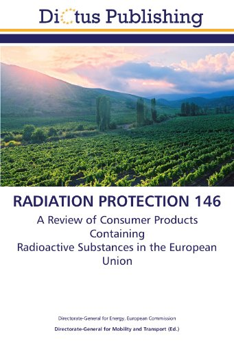 9783844364101: RADIATION PROTECTION 146: A Review of Consumer Products Containing Radioactive Substances in the European Union