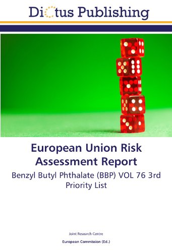 9783844365566: European Union Risk Assessment Report: Benzyl Butyl Phthalate (BBP) VOL 76 3rd Priority List