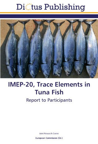9783844365764: IMEP-20, Trace Elements in Tuna Fish: Report to Participants (French Edition)