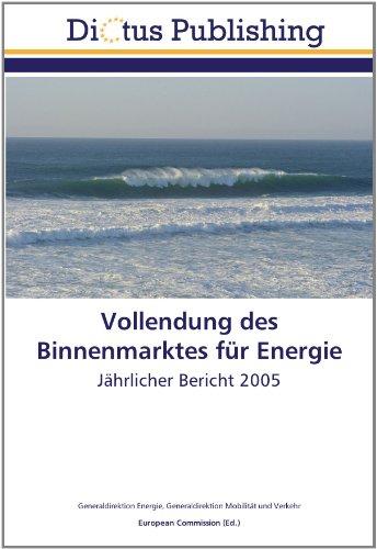 9783844366143: Vollendung des Binnenmarktes für Energie: Jährlicher Bericht 2005