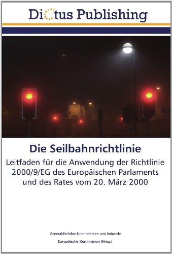 9783844369823: Die Seilbahnrichtlinie: Leitfaden für die Anwendung der Richtlinie 2000/9/EG des Europäischen Parlaments und des Rates vom 20. März 2000