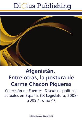 9783844376364: Afganistán. Entre otras, la postura de Carme Chacón Piqueras: Colección de Fuentes. Discursos políticos actuales en España. (IX Legislatura, 2008-2009 / Tomo 4)
