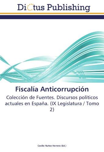 Fiscalía Anticorrupción: Colección de Fuentes. Discursos políticos actuales en España. (IX ...