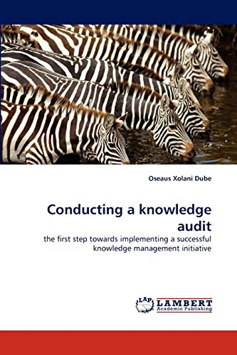 9783844380217: Conducting a knowledge audit: the first step towards implementing a successful knowledge management initiative