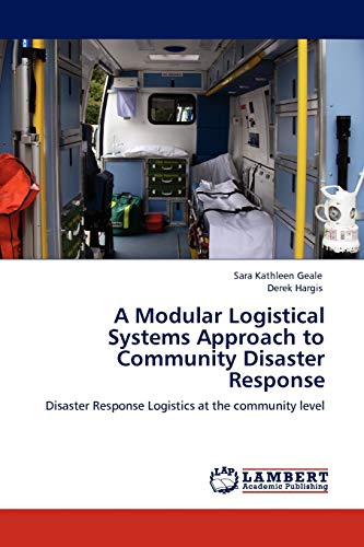 9783844380392: A Modular Logistical Systems Approach to Community Disaster Response: Disaster Response Logistics at the community level