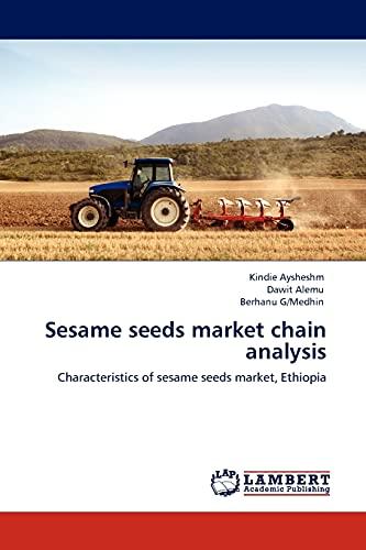 9783844380576: Sesame seeds market chain analysis: Characteristics of sesame seeds market, Ethiopia