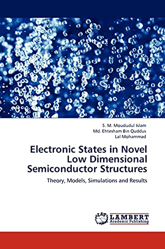 Electronic States in Novel Low Dimensional Semiconductor Structures: S. M. Moududul Islam