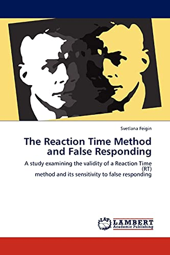 The Reaction Time Method and False Responding: Svetlana Feigin